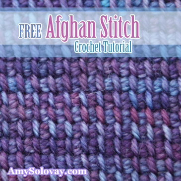 Free Afghan Stitch Crochet Tutorial by Amy Solovay