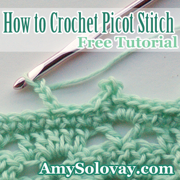 How to Crochet Picot Stitch -- Free Picot Stitch Tutorial by Amy Solovay