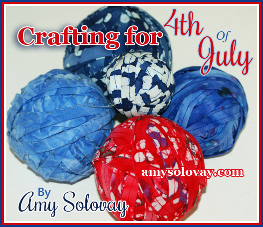 Crafting for Fourth of July: Learn How to Make Rag Balls for Fabric Crochet or Fabric Knitting