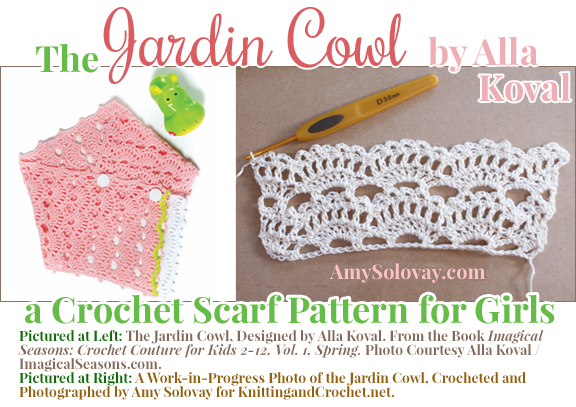 "In this photo collage, you can see two different examples of the Jardin Cowl, which is a crochet lace scarf pattern for girls aged 2-12. The example on the left is a finished cowl, which appears in the book ""Imagical Seasons: Crochet Couture for Kids 2-12, Volume 1, Spring."" The example on the right is a work-in-progress photo crocheted and photographed by Amy Solovay for KnittingandCrochet.net."