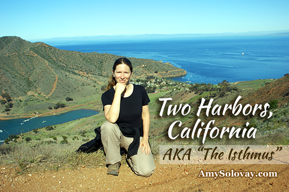 Hi! I'm Amy -- nice to meet you. Welcome to my Two Harbors, California Travel Guide. They call this village Two Harbors because it really does have two harbors -- Banning Harbor and Catalina Harbor, nicknamed Cat Harbor for short. You can see both of the harbors in this photo. People also refer to Two Harbors as the Isthmus -- because, as you can see in this picture, the town's two harbors are separated by a narrow strip of land known as an isthmus. Two Harbors is one of my favorite places on planet earth. Come explore it with me, and I'll explain to you why that is.