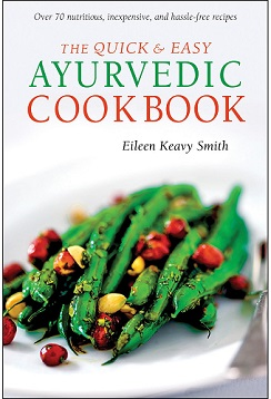 The Quick & Easy Ayurvedic Cookbook by Eileen Keavy Smith. Photo courtesy of Tuttle Publishing.