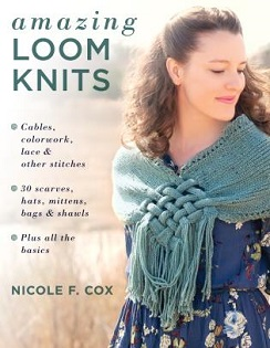 Amazing Loom Knits by Nicole F. Cox, published by Stackpole Books